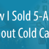How I Personally Sold 5 Mobile Apps Without Cold Calling
